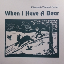 When I Have A Bear by Elizabeth Vincent Foster